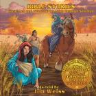 Bible Stories: Great Men and Women from Noah through Solomon: Updated and Expanded 30th Anniversary Edition of Tales from the Old Testament (The Jim Weiss Audio Collection) Cover Image
