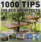 1000 Tips by 100 Eco Architects: Guidelines on Sustainable Architecture from the World's Leading Eco-Architecture Firms Cover Image