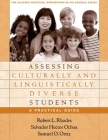 Assessing Culturally and Linguistically Diverse Students: A Practical Guide (The Guilford Practical Intervention in the Schools Series                   ) Cover Image