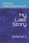 My Last Story: Volume 2 Cover Image