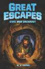 Great Escapes #3: Civil War Breakout Cover Image