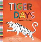 Tiger Days: A Book of Feelings Cover Image