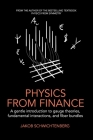 Physics from Finance: A gentle introduction to gauge theories, fundamental interactions and fiber bundles Cover Image