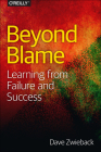 Beyond Blame: Learning from Failure and Success Cover Image