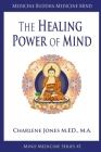 Medicine Buddha/Medicine Mind: An Easy-to-Understand Exploration of the Healing Power of Your Mind Cover Image