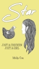 Star: Just a Chicken, Just a Girl Cover Image