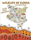 Color With Grandma! Wildlife of Kenya Coloring Book Cover Image