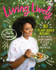 Living Lively: 80 Plant-Based Recipes to Activate Your Power and Feed Your Potential Cover Image