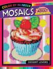 Dessert Lovers Mosaics Hexagon Coloring Books: Color by Number for Adults Stress Relieving Design Cover Image