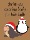 Christmas Coloring Books For Kids Bulk: Super Cute Kawaii Animals Coloring Pages Cover Image
