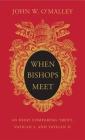 When Bishops Meet: An Essay Comparing Trent, Vatican I, and Vatican II Cover Image