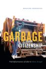 Garbage Citizenship: Vital Infrastructures of Labor in Dakar, Senegal Cover Image
