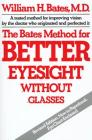 The Bates Method for Better Eyesight Without Glasses Cover Image