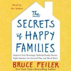 The Secrets of Happy Families: Improve Your Mornings, Rethink Family Dinner, Fight Smarter, Go Out and Play, and Much More Cover Image