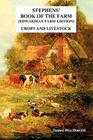 Stephens' Book of the Farm Edwardian Farm Edition: Crops and Livestock Cover Image