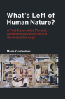 What's Left of Human Nature?: A Post-Essentialist, Pluralist, and Interactive Account of a Contested Concept (Life and Mind: Philosophical Issues in Biology and Psycholog) Cover Image