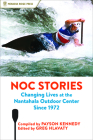 Noc Stories: Changing Lives at the Nantahala Outdoor Center Since 1972 Cover Image