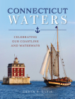 Connecticut Waters: Celebrating Our Coastline and Waterways Cover Image