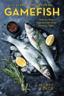 Cleaning and Preparing Gamefish: Step-by-Step Instructions, from Water to Table, First Edition Cover Image