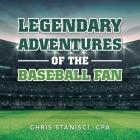 Legendary Adventures of the Baseball Fan Cover Image