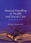 Manual Handling in Health and Social Care: An A-Z of Law and Practice Cover Image