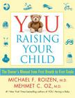 YOU: Raising Your Child: The Owner's Manual from First Breath to First Grade Cover Image