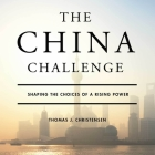 The China Challenge Lib/E: Shaping the Choices of a Rising Power Cover Image
