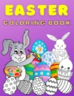 Easter Coloring Book For Kids Ages 4-8: Fun & Cute Easter Coloring Book for Kids with Amazing Coloring Pages with Little Rabbits, Chickens, Lambs, Egg Cover Image