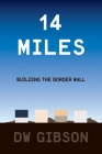 14 Miles: Building the Border Wall Cover Image
