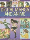 How to Draw Digital Manga and Anime: Professional Techniques for Creating Digital Manga and Anime, with 35 Exercises Shown in 400 Step-By-Step Illustr Cover Image