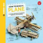 How to Build a Plane: A soaring adventure of mechanics, teamwork, and friendship (Technical Tales) Cover Image