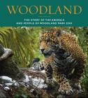 Woodland: The Story of the Animals and People of Woodland Park Zoo Cover Image