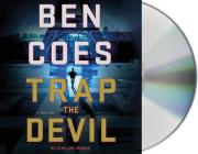 Trap the Devil: A Thriller (A Dewey Andreas Novel #7) Cover Image