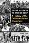 From Mission to Microchip: A History of the California Labor Movement Cover Image