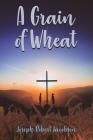 A Grain of Wheat Cover Image