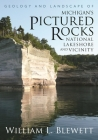 Geology and Landscape of Michigan's Pictured Rocks National Lakeshore and Vicinity (Great Lakes Books) Cover Image