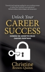Unlock Your Career Success: Knowing the Unwritten Rules Changes Everything Cover Image