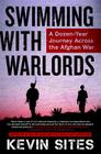 Swimming with Warlords: A Dozen-Year Journey Across the Afghan War Cover Image