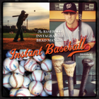 Instant Baseball: The Baseball Instagrams of Brad Mangin Cover Image
