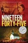 Nineteen Forty-Five: A Secret Mission Outside the Frontlines Cover Image
