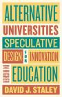 Alternative Universities: Speculative Design for Innovation in Higher Education Cover Image