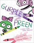 Gurple and Preen: A Broken Crayon Cosmic Adventure Cover Image