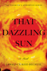 That Dazzling Sun : Book 2 in The Tinsmith's Apprentice series Cover Image