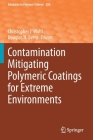 Contamination Mitigating Polymeric Coatings for Extreme Environments (Advances in Polymer Science #284) Cover Image