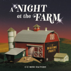 A Night at the Farm: A Bedtime Party Cover Image
