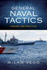 General Naval Tactics: Theory and Practice (Blue & Gold Professional Library) Cover Image