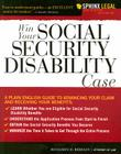 Win Your Social Security Disability Case: Advance Your SSD Claim and Receive the Benefits You Deserve Cover Image