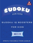 Sudoku For Kids: Sudoku IQ Boosters For Kids Age 5-12 Cover Image