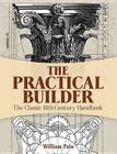 The Practical Builder: The Classic 18th-Century Handbook (Dover Books on Architecture) Cover Image