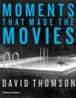 Moments That Made the Movies Cover Image